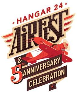 Hangar 24 Airfest & 5th Anniversary Celebration